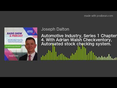 Automotive Industry, Series 1 Chapter 4. With Adrian Walsh Checkventory, Automated stock checking sy