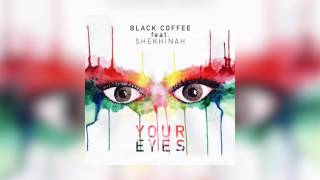 Black Coffee   Your Eyes feat  Shekhinah