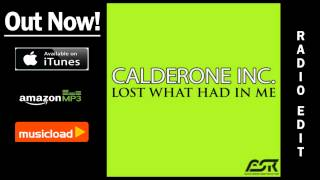 Calderone Inc - Lost What Had In Me (Radio Edit) /// VÖ: 07.02.2014
