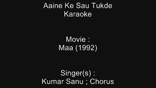 Aaine Ke Sau Tukde - Karaoke - Maa (1992) - Kumar Sanu