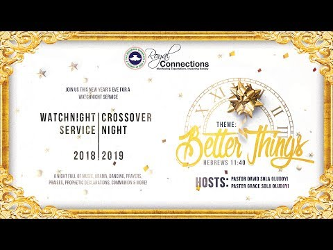 Watchnight Service - 2018 | Crossover Night (Part 2)