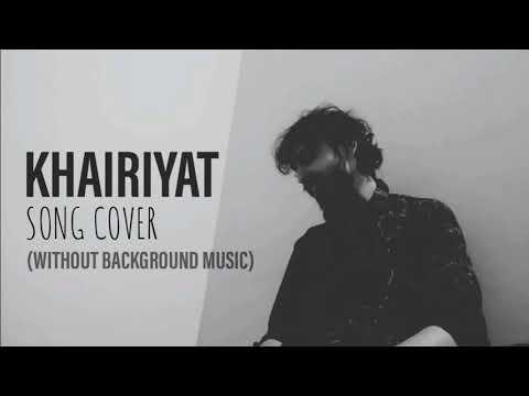 Khairiyat | Song Cover | PRATIK (Without Background Music)