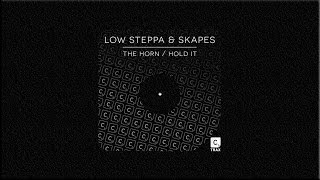 Low Steppa & Skapes - The Horn