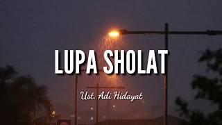 Download LUPA SHOLAT - UST. ADI HIDAYAT|Ceramah singkat|Ceramah 1 menit|Ceramah sedih 1 menit|Kajian singkat
