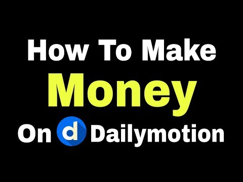 How To Make Money On Dailymotion 🤑 $100