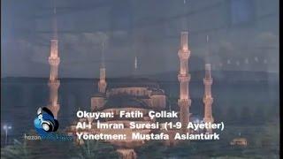 Fatih Çollak - Ali İmran Suresi (1-9)