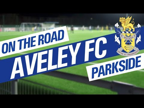 On The Road - AVELEY FC @ PARKSIDE