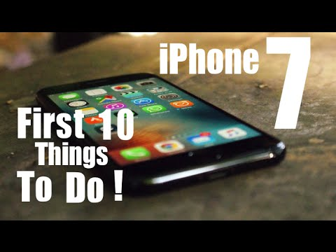iPhone 7 First 10 Things To Do!