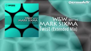 W&W & Mark Sixma - Twist (Extended Mix)