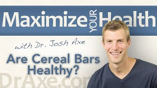 Are Cereal Bars Healthy?