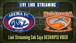 Link Live Streaming Arema FC vs Borneo FC