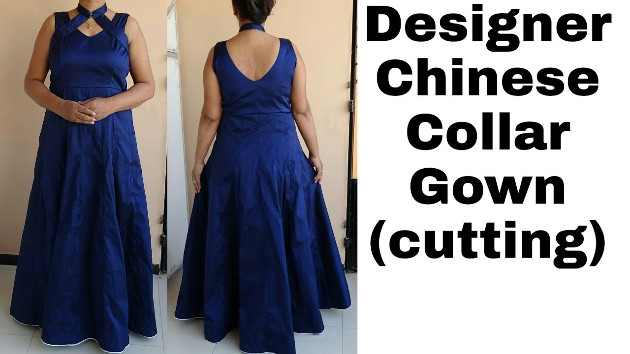 Designer Gown With Stylish Chinese Collar And Deep Back Neck Cutting Tutorial Youtube