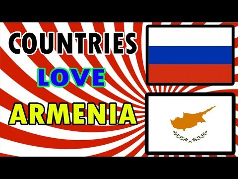 Top 10 Countries That Love Armenia