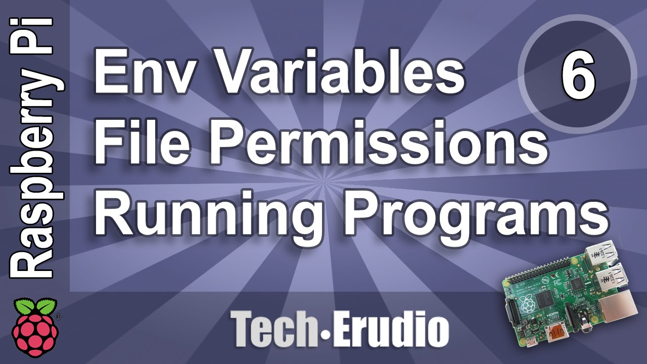 Raspberry Pi - Tutorial 6 - Running Programs, File Permissions &  Environment Variables