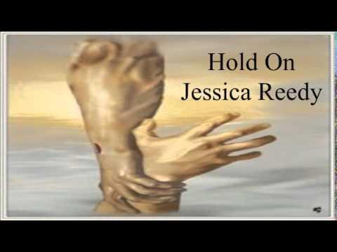 Hold on Jessica Reedy