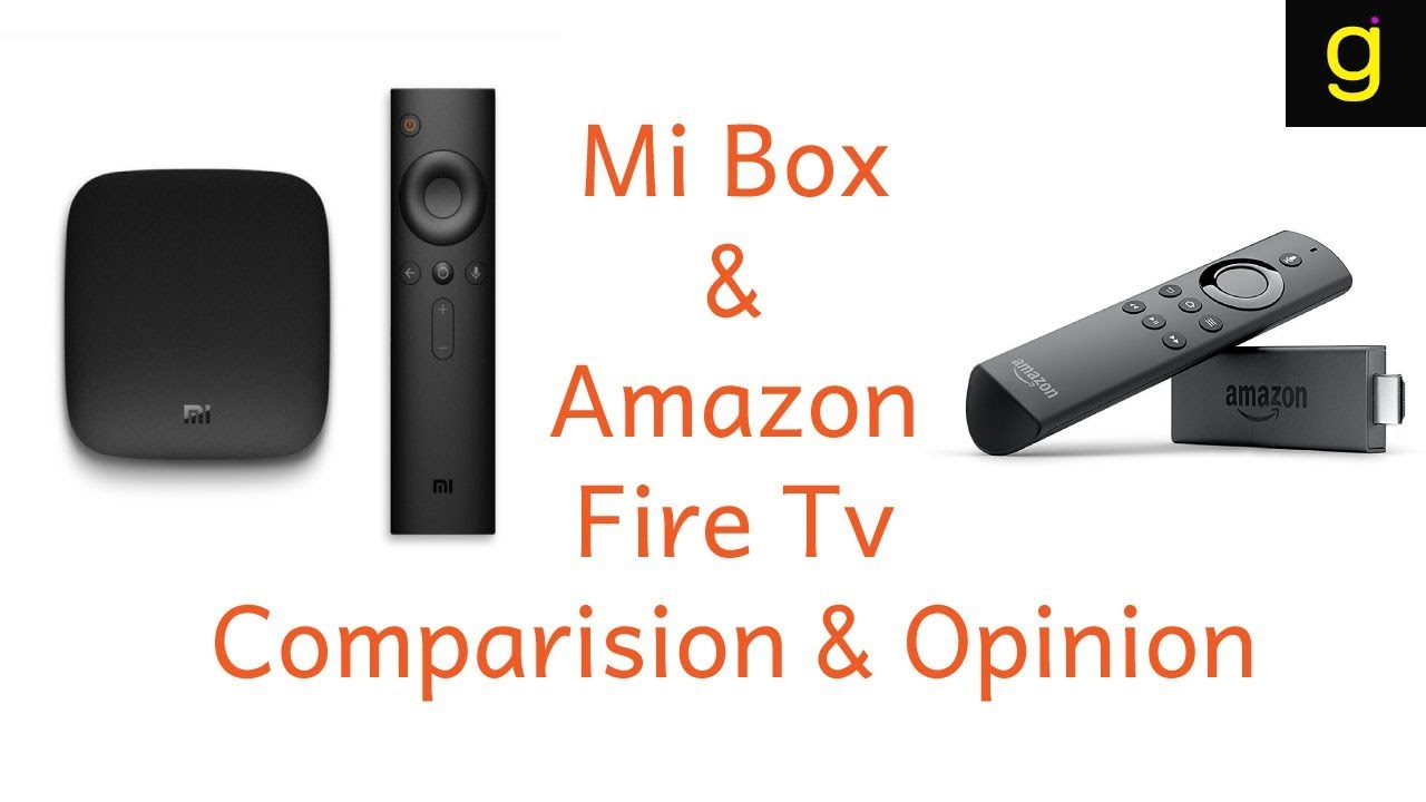 Mi Box and Amazon Fire Tv Stick Comparison | Opinion and Review after using