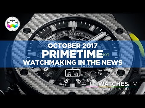 PRIMETIME - Watchmaking in the News - October 2017