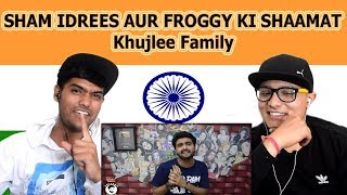 Indian reaction on SHAM IDREES AUR FROGGY KI SHAAMAT | AWESAMO SPEAKS | Khujlee Family | Swaggy d