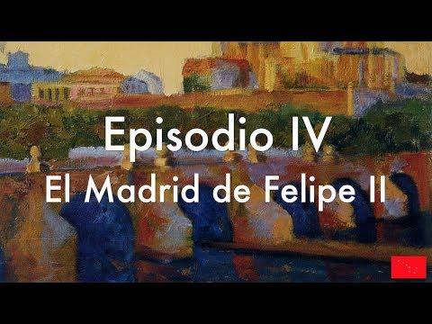 historia-de-madrid.-episodio-iv:-el-madrid-de-felipe-ii
