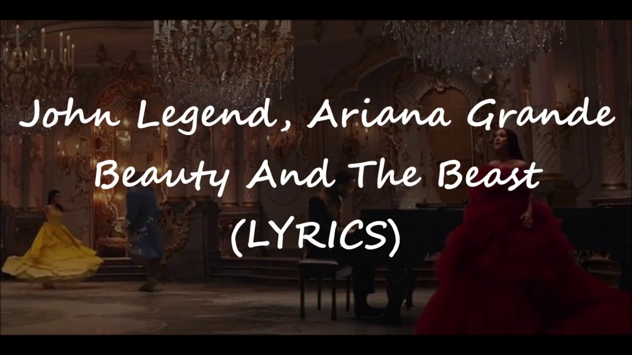 John Legend, Ariana Grande - Beauty And The Beast (LYRICS ...