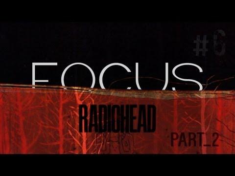 FOCUS #6 : Radiohead, Partie 2