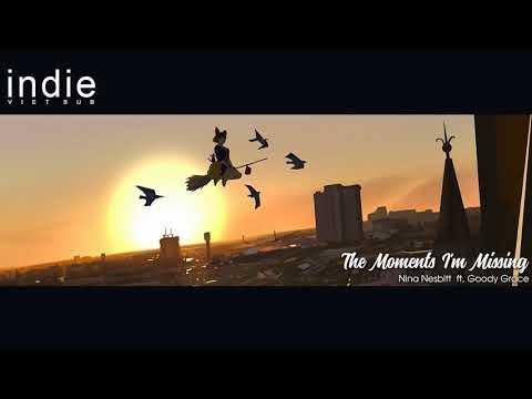 [Vietsub+Lyrics] Nina Nesbitt - The Moments I'm Missing (feat. Goody Grace)