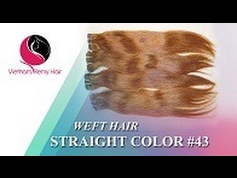 VIETNAM REMY HAIR| WEFT HAIR STRAIGHT COLOR #43