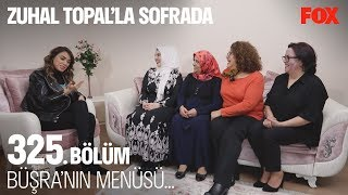 Büşra'nın menüsü... Zuhal Topal'la Sofrada 325. Bölüm