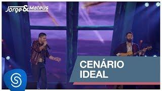 Baixar Jorge & Mateus - Cenário Ideal (Como Sempre Feito Nunca) [Vídeo Oficial]