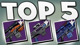 Destiny - TOP 5 LEGENDARY SNIPERS !!