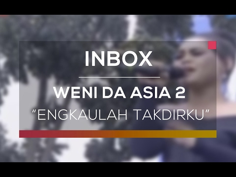 Weni Dasia 2 -  Engkaulah Takdirku (Live on Inbox)