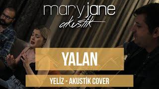 Mary Jane - Yalan (Yeliz Akustik Cover)