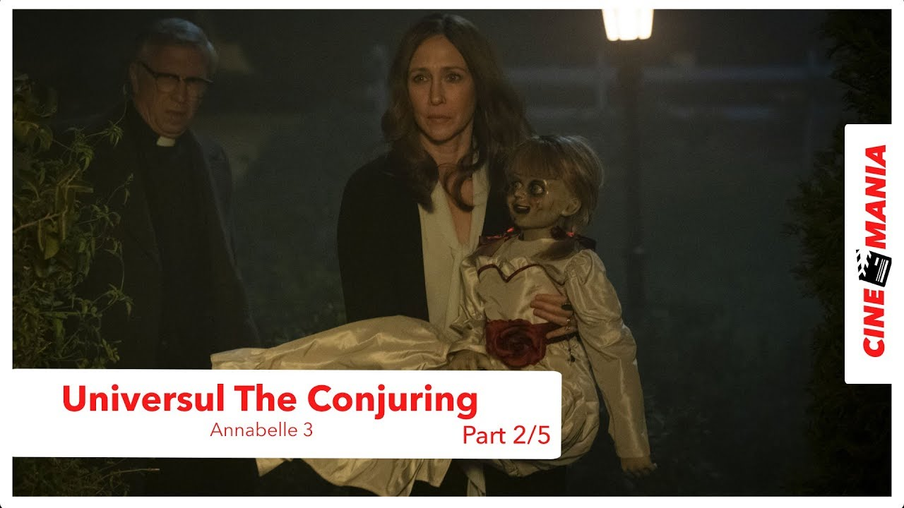 Annabelle  3 - Universul The Conjuring - Part 2/5