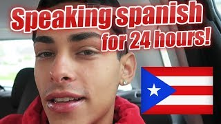 I Spoke Spanish For 24 hours! (they didn&#39t understand)