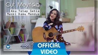 Download Video CUT MEYRISKA - Aku Tetap Setia Meski Kamu Mendua ( Official Music Video ) MP3 3GP MP4
