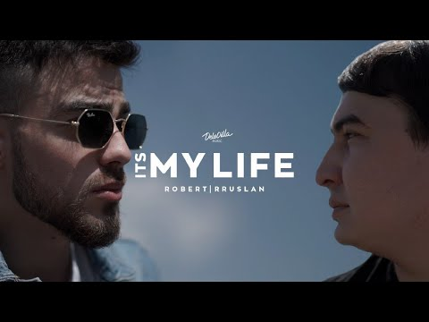Robert, Rruslan - It's my life