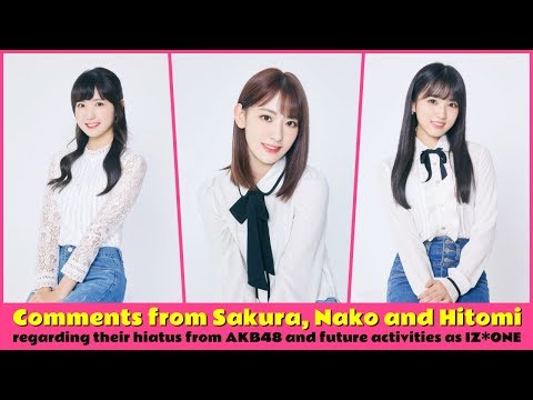 Comments from Sakura, Nako and Hitomi regarding their hiatus from AKB48