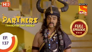 partners trouble ho gayi double ep 137 full episode 6th june 2018