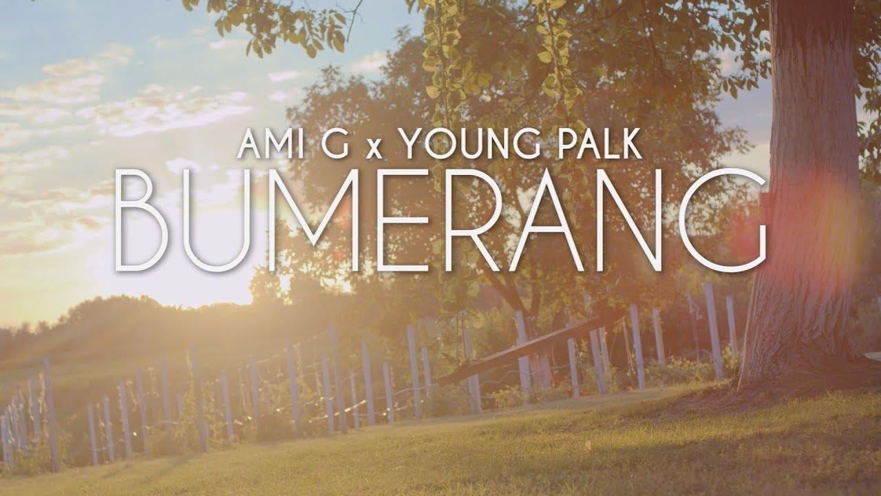 Ami G X Young Palk Djans Bumerang Official Video