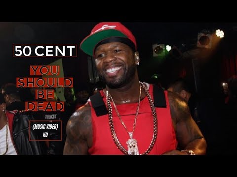 *NEW* 50 Cent - You Should Be Dead (Music Video) HD