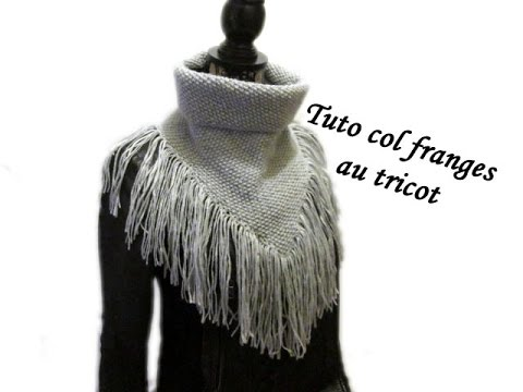 tuto col snood a franges au tricot facile fringed snood neck knit youtube. Black Bedroom Furniture Sets. Home Design Ideas