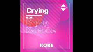 Crying : Originally Performed By 씨스타 Karaoke Verison