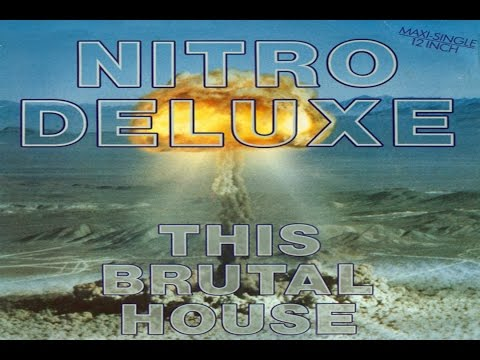 Nitro Deluxe - This Brutal House (UK Edit) 1987