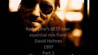 David Holmes - Radio 1 Essential Mix 1997 - Part 1 of 7