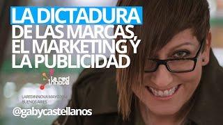 La Tiranía de las marcas, el marketing y la publicidad: Gaby Castellanos