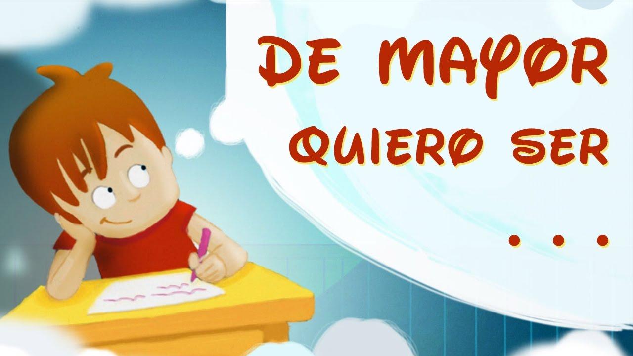 DE MAYOR QUIERO SER - AUDIO CUENTO INFANTIL PARA NIÑOS | ESPAÑOL - YouTube