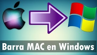 Como tener Barra tipo MAC en Windows xp,7,vista,8,8.1.