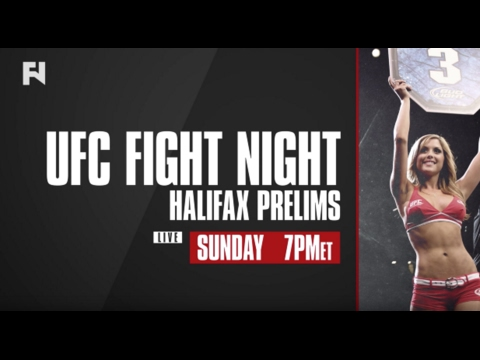 UFC Fight Night Halifax Prelims LIVE Sun., Feb. 19, 2017 at 7 p.m. ET on FN Canada