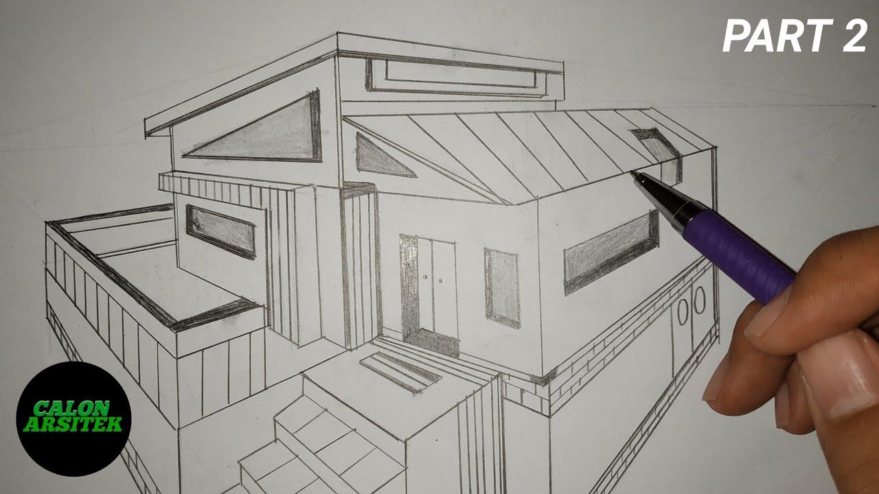 Menggambar Rumah Perspektif 2 Titik Hilang Part 2 Calon Arsitek Youtube