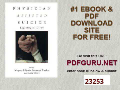 Physician Assisted Suicide Expanding the Debate Reflective Bioethics